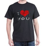 """I (never loved) you"" Black T-Shirt"