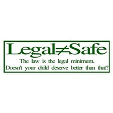Legal (does not equal) safe (bumper sticker)