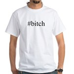 # bitch White T-Shirt
