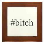 # bitch Framed Tile