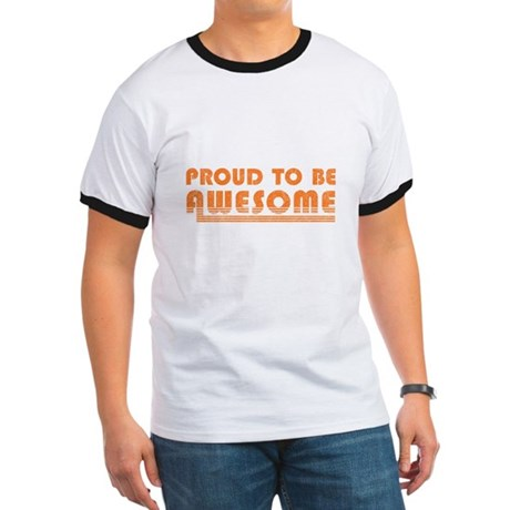 Proud to be Awesome Ringer T