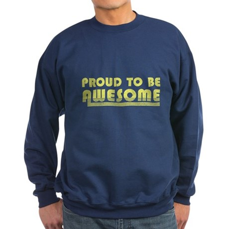 Proud to be Awesome Dark Sweatshirt