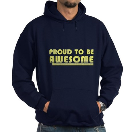 Proud to be Awesome Dark Hoodie