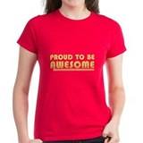 Proud to be Awesome Tee