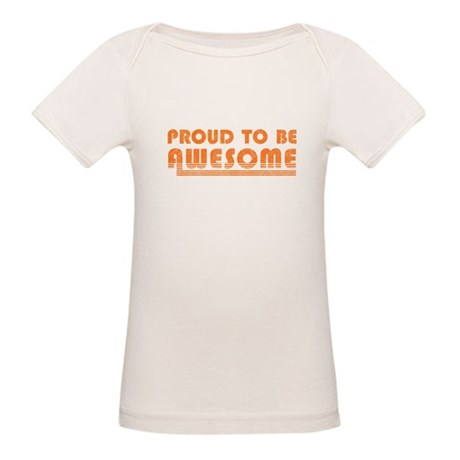 Proud to be Awesome Organic Baby T-Shirt
