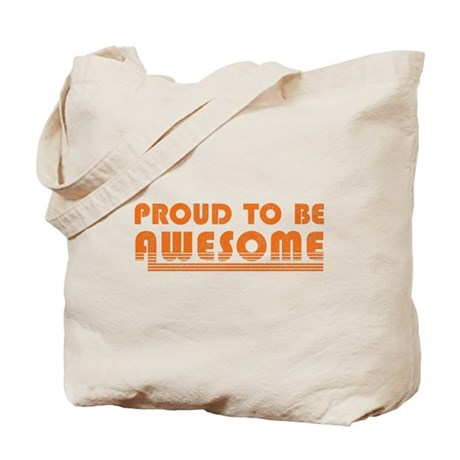 Proud to be Awesome Tote Bag