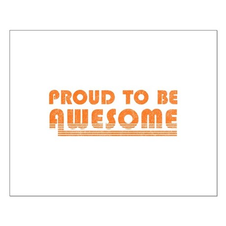 Proud to be Awesome Small Poster
