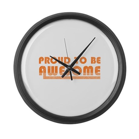 Proud to be Awesome Large Wall Clock