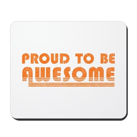 Proud to be Awesome Mousepad
