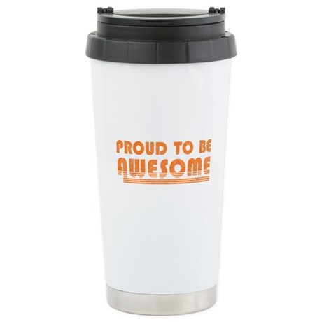Proud to be Awesome Ceramic Travel Mug