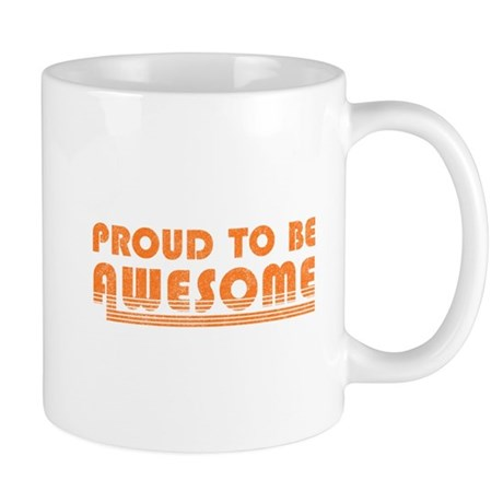 Proud to be Awesome Mug