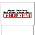 Police State Yard Sign