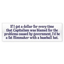 Blaming Capitalism Bumper Sticker