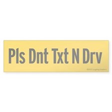 Pls Dnt Txt Bumper Sticker