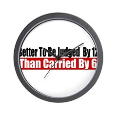 Better To Be Judged By 12 Wall Clock