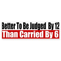 Better To Be Judged By 12 Sticker (Bumper 50 pk)