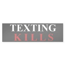 Texting Kills Bumper Sticker