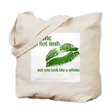 Kiss Me. I'm not Irish, but... Tote Bag