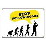 Stop Following Me Banner