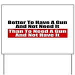 Better to Have a Gun Yard Sign