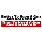 Better to Have a Gun Sticker (Bumper 50 pk)