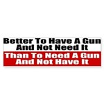 Better to Have a Gun Sticker (Bumper 10 pk)