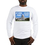 At Some Point Long Sleeve T-Shirt