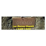 LEE HARVEY OSWALD 1939-1963 Bumper Sticker