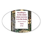 Reading Is To The Mind Sticker (Oval)