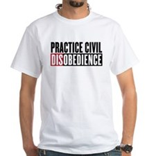 Practice Civil Disobedience Shirt
