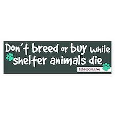 dont breed Bumper Bumper Sticker