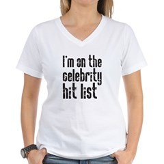 I'm on the celebrity hit list Women's V-Neck T-Shi
