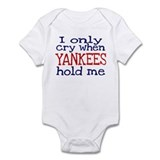 I Only Cry When Yankees Hold Infant Bodysuit