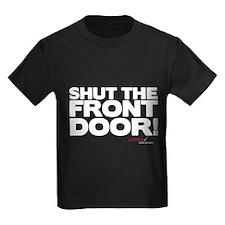 Shut the Front Door! Kids Dark T-Shirt