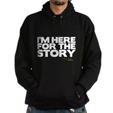 I'm Just Here for the Story Hoodie (dark)