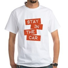 Stay in the Car Shirt