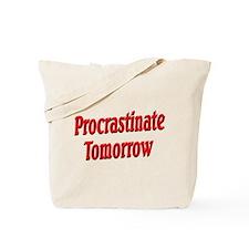 Procrastinate Tomorrow Tote Bag