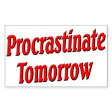 Procrastinate Tomorrow Decal