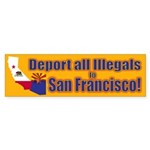 Deport them to San Francisco Sticker (Bumper)