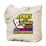 Deport them to San Francisco Tote Bag