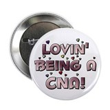 Loving Being A CNA Lovin' hea Button