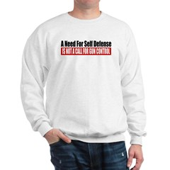 A Need for Self Defense Sweatshirt
