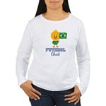 Brazil Soccer Futebol Chick Women's Long Sleeve T-