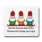Burning Stare of The Gnomes Mousepad