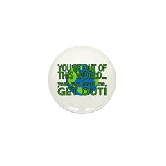 Get Out Of This World Mini Button