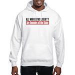 All Who Love Liberty Hooded Sweatshirt