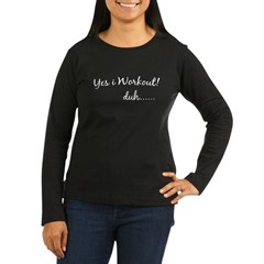 Yes i Workout Women's Long Sleeve Dark T-Shirt