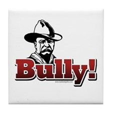 Bully!... Tile Coaster