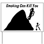 Smoking Can Kill You Yard Sign