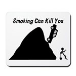 Smoking Can Kill You Mousepad